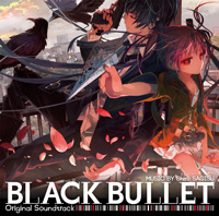 「BLACK BULLET Original Soundtrack」